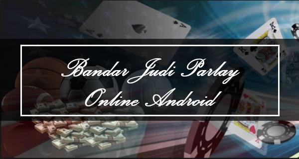 Bandar Judi Parlay Online Android