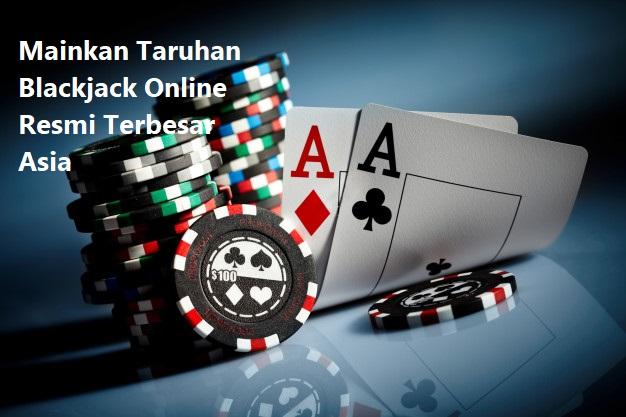 Mainkan Taruhan Blackjack Online Resmi Terbesar Asia