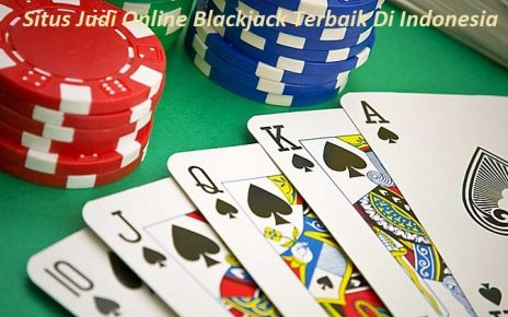 Situs Judi Online Blackjack Terbaik Di Indonesia